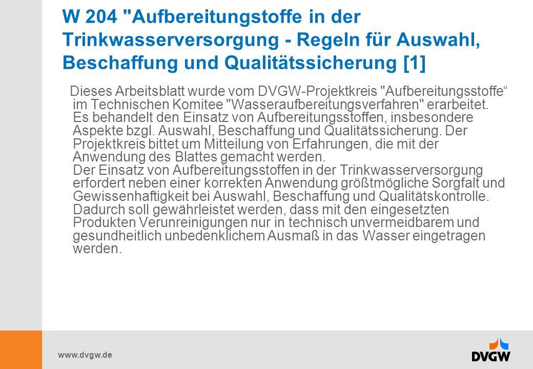 W 204 Aufbereitungstoffe in der Trinkwasserversorgung - Regeln für Auswahl, Beschaffung und Qualitätssicherung [1]
